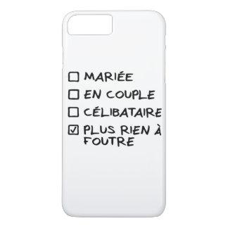 """Coque iPhone 7 + """"Plus rien à foutre"""" - Femme"""