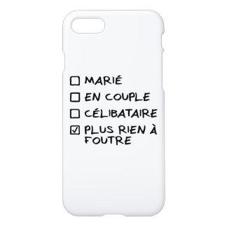 """Coque iPhone 7 """"Plus rien à foutre - Homme"""