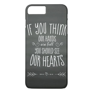 Coque iPhone 7 Plus Si YouThink nos mains sont pleine… famille