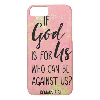 Coque iPhone 7 Si Dieu est pour nous qui peuvent être contre nous