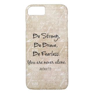 Coque iPhone 7 Soyez citation courageuse forte et courageuse de