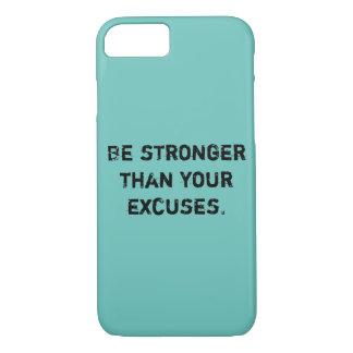 Coque iPhone 7 Soyez plus fortes que vos excuses. Citation de