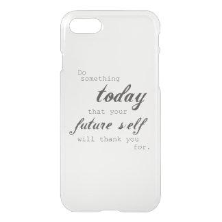 Coque iPhone 8/7 Faites quelque chose aujourd'hui : cas de l'iPhone