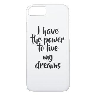 Coque iPhone 8/7 J'ai la puissance de vivre mes rêves