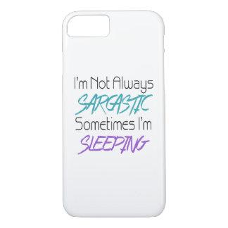 Coque iPhone 8/7 Je ne suis pas toujours sarcastique - citation