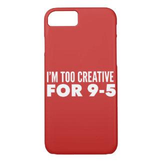 Coque iPhone 8/7 Je suis trop créatif pour 9-5