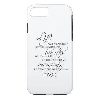 Coque iPhone 8/7 La vie n'est pas mesurée par les souffles que nous