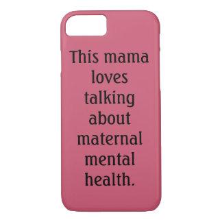 Coque iPhone 8/7 Maman Loves parlant de la santé mentale maternelle