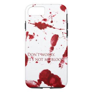 Coque iPhone 8/7 Ne vous inquiétez pas, il n'est pas mon sang
