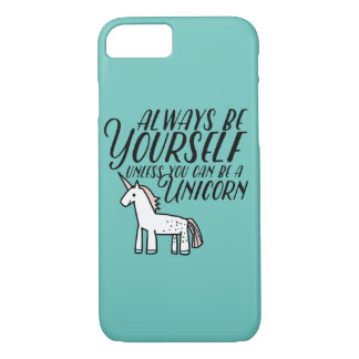 Coque iPhone 8/7 Soyez vous-même ou soyez une licorne