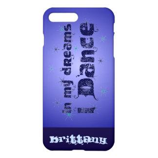 Coque iPhone 8 Plus/7 Plus Dans mes rêves, je danse