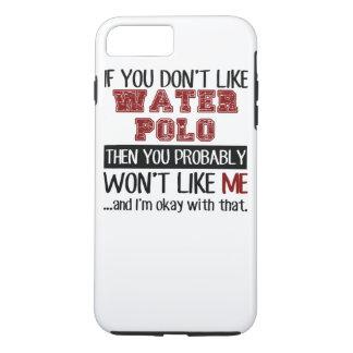 Coque iPhone 8 Plus/7 Plus Si vous n'aimez pas le cool de polo d'eau