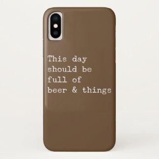 Coque iPhone X Ce jour devrait être bière et des choses