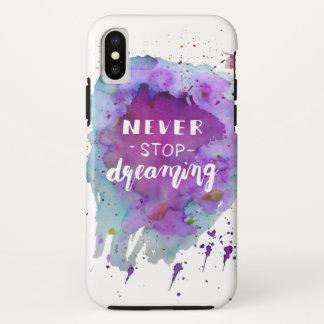 Coque iPhone X Ne cessez jamais de rêver la citation de