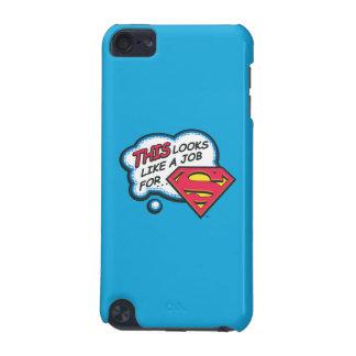 Coque iPod Touch 5G Ceci ressemble à un travail pour Superman