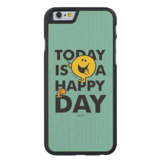 Coque Mince En Érable iPhone 6 M. Happy   est aujourd'hui un jour heureux
