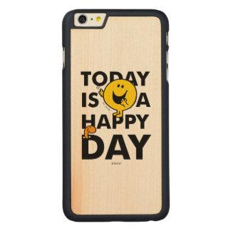 Coque Mince En Érable iPhone 6 Plus M. Happy   est aujourd'hui un jour heureux