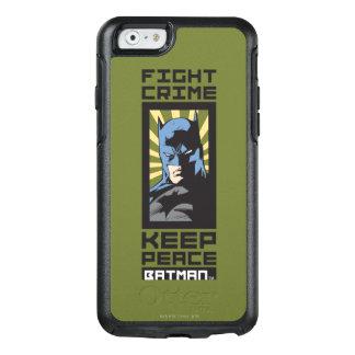 Coque OtterBox iPhone 6/6s Crime de combat - gardez la paix - Batman