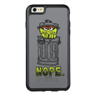 Coque OtterBox iPhone 6 Et 6s Plus Oscar le rouspéteur - Nope.