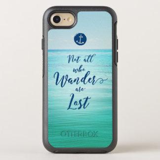 Coque OtterBox Symmetry iPhone 8/7 Pas tous ce que Wander sont océan de ~/nautique