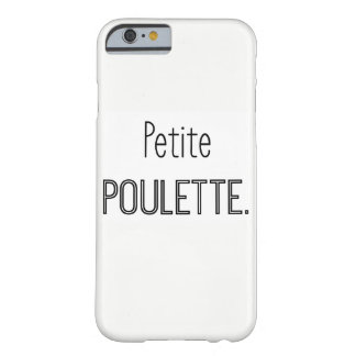 Coque PETITE POULETTE - Iphone 6/6S Coque Barely There iPhone 6