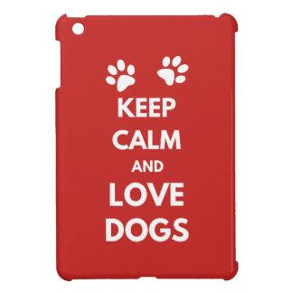 Coque Pour iPad Mini Gardez le calme et aimez les chiens