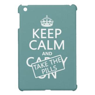 Coque Pour iPad Mini Gardez le calme et prenez les pilules (dans toutes