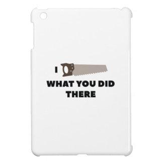 Coque Pour iPad Mini J'ai vu ce que vous avez fait là