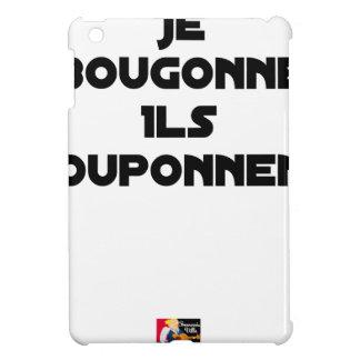 Coque Pour iPad Mini JE BOUGONNE, ILS POUPONNENT - Jeux de mots