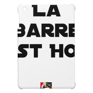 Coque Pour iPad Mini LA BARRE EST HOT - Jeux de mots - Francois Ville