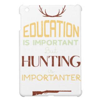 Coque Pour iPad Mini L'éducation est chasseur drôle important