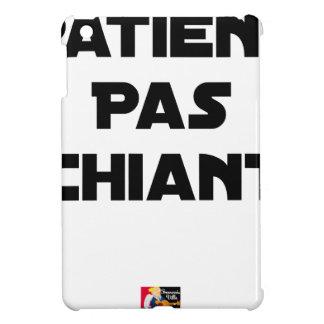 Coque Pour iPad Mini Patient pas Chiant - Jeux de Mots - Francois Ville