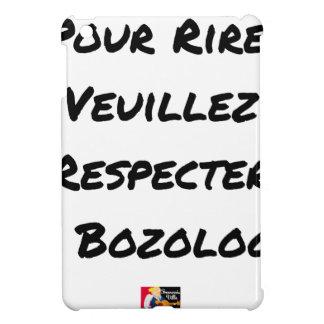 COQUE POUR iPad MINI POUR RIRE, VEUILLEZ RESPECTER LA BOZOLOGIE
