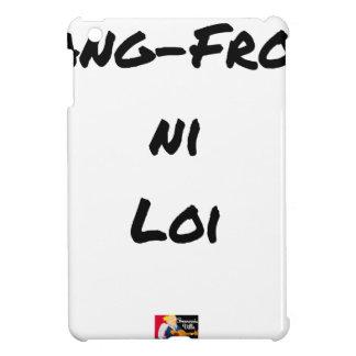 Coque Pour iPad Mini SANG-FROID NI LOI - Jeux de mots - Francois Ville