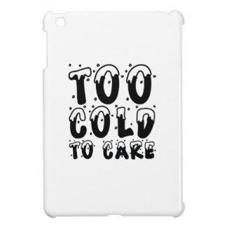Coque Pour iPad Mini Trop froid au soin