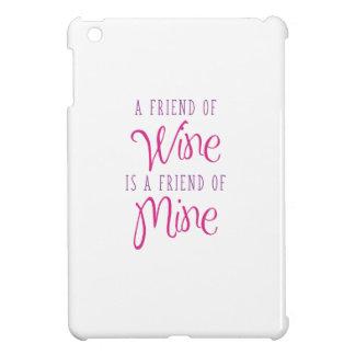 Coque Pour iPad Mini Un ami de vin est un ami à moi
