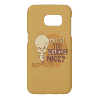 Coque Samsung Galaxy S7 TWEETY™- qui êtes-vous appelant Nice ?