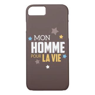Coque Smartphone Cadeau Mon Homme pour La vie !