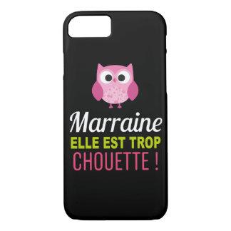 Coque Smartphone Marraine elle est trop Chouette !