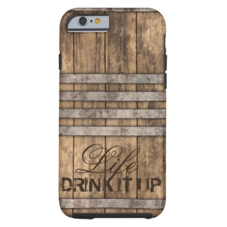 "Coque Tough iPhone 6 ""BUVEZ-LE"" Barrel le bois"