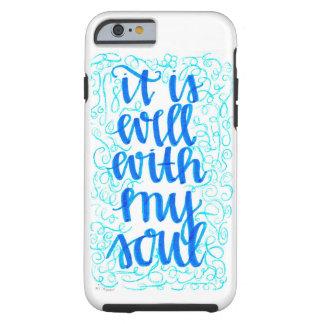 """Coque Tough iPhone 6 Cas dur d'Iphone 6/6s """"il est bien avec mon âme """""""