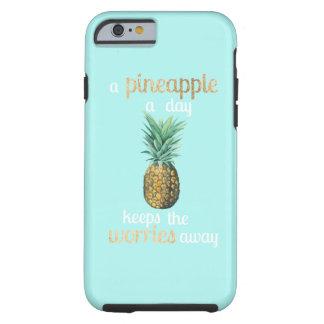 Coque Tough iPhone 6 Citation de la vie d'ananas