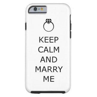 Coque Tough iPhone 6 Gardez le calme et épousez-moi proposent le cas de