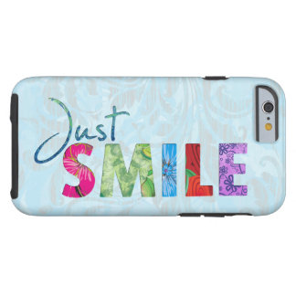 Coque Tough iPhone 6 Juste citation heureuse 01 de sourire