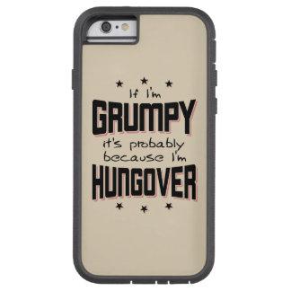 Coque Tough Xtreme iPhone 6 GRINCHEUX parce que HUNGOVER (noir)