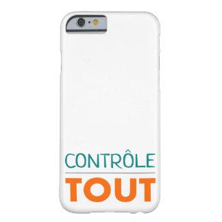 """Coque """"Tout est sous contrôle"""" Coque iPhone 6 Barely There"""