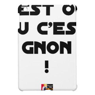 Coques iPad Mini C'EST OUI OU C'EST GNON ! - Jeux de mots