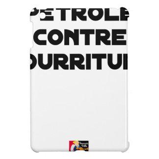 Coques iPad Mini Pétrole contre Pourriture - Jeux de Mots
