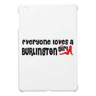 Coques iPad Mini Tout le monde aime une fille de Burlington