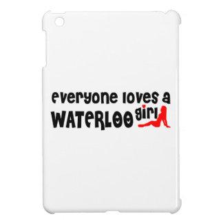 Coques iPad Mini Tout le monde aime une fille de Waterloo